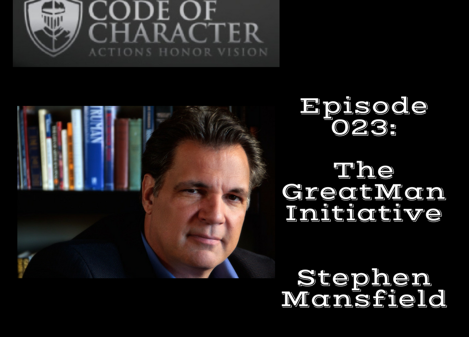 023: The GreatMan and Choosing Donald Trump | Stephen Mansfield