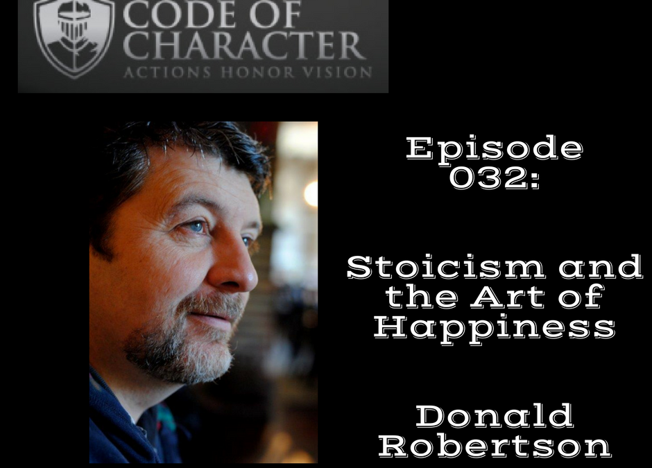 032: Stoicism and the Art of Happiness | Donald Robertson