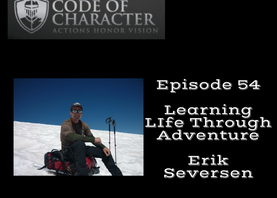 054: Learning Life Through Adventure | Erik Seversen