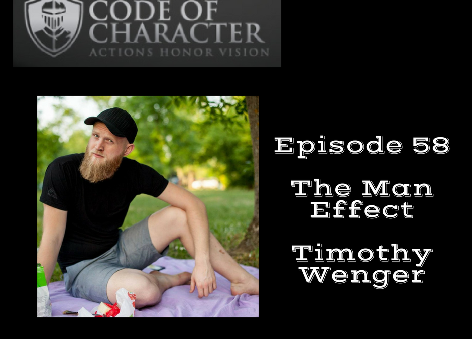 058: The Man Effect | Timothy Wenger