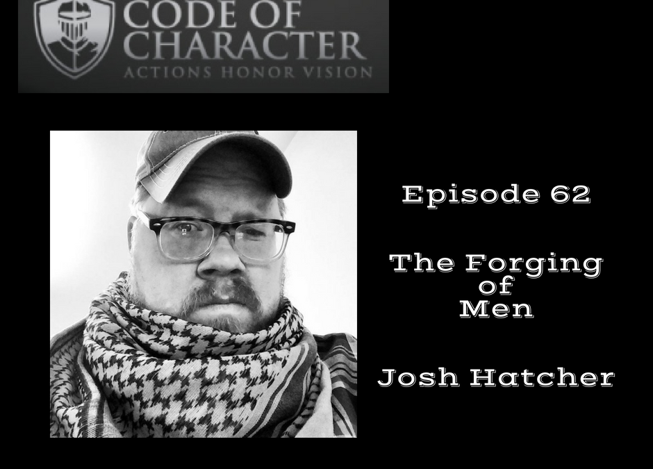 062: The Forge of Man | Josh Hatcher