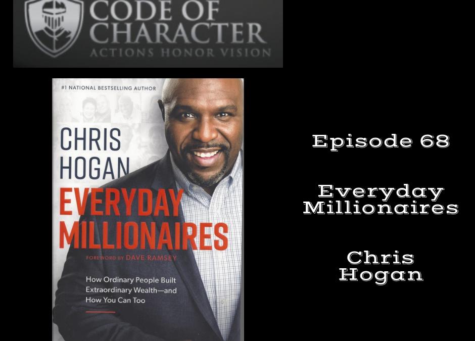 068: Everyday Millionaires | Chris Hogan