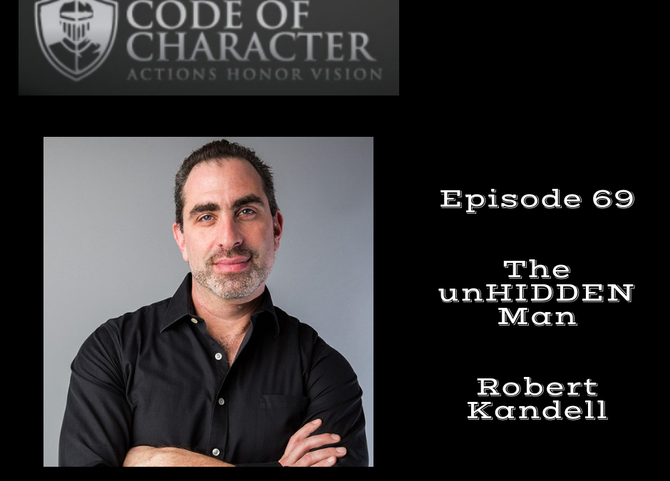 069: The unHIDDEN Man | Robert Kandell