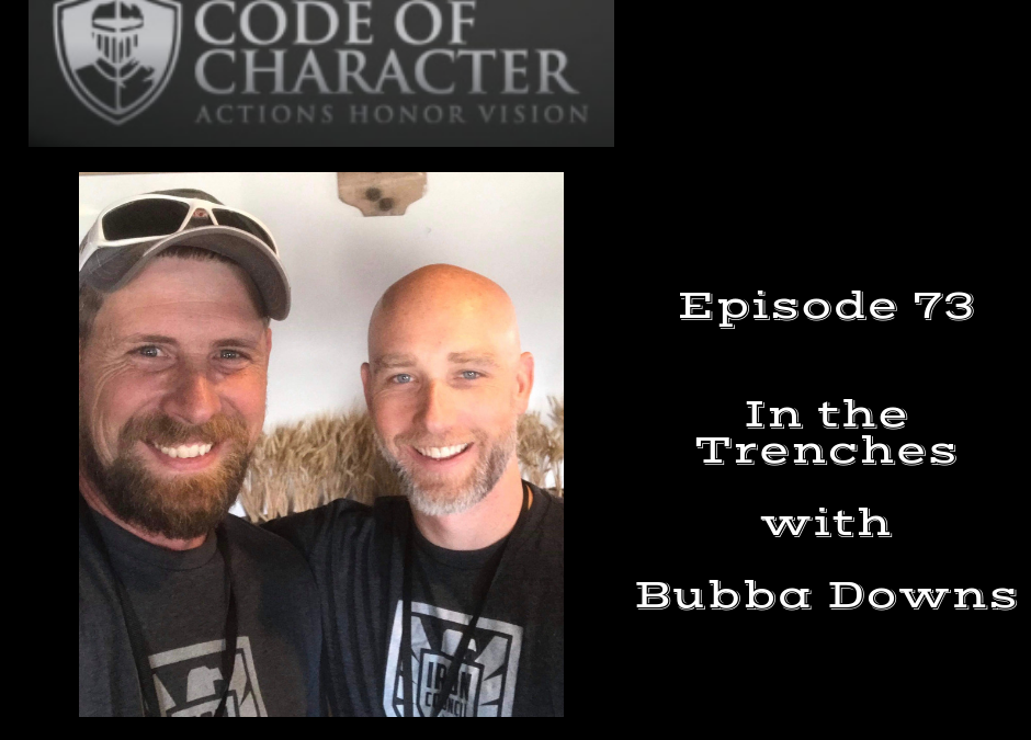 073: In The Trenches | Bubba Downs