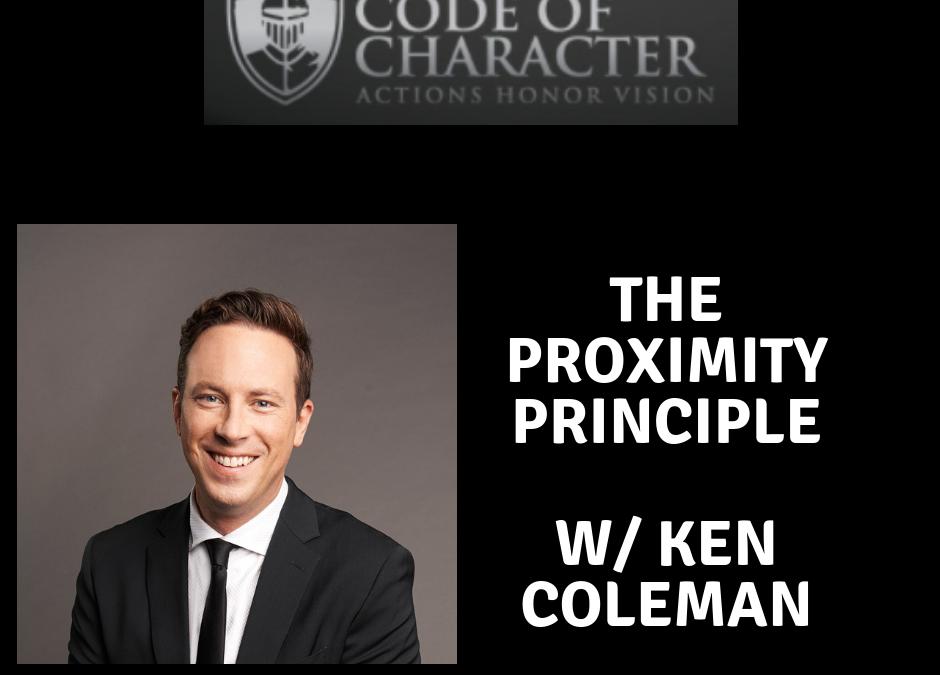 080: The Proximity Principle | Ken Coleman