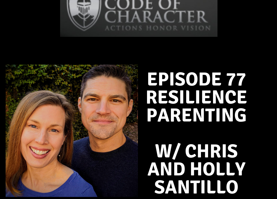 077: Resilience Parenting | Chris and Holly Santillo