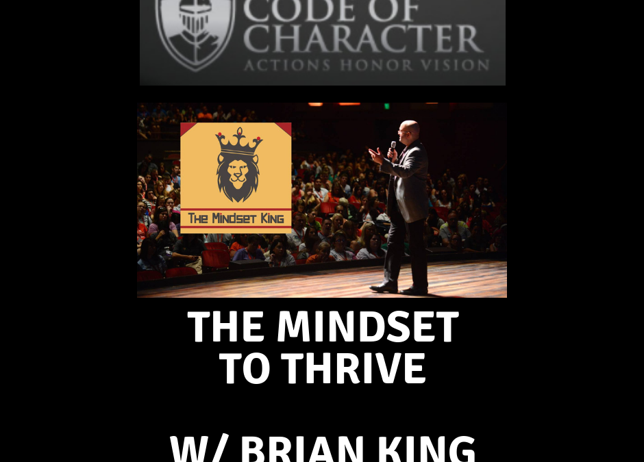 The Mindset to Thrive | Brian R. King
