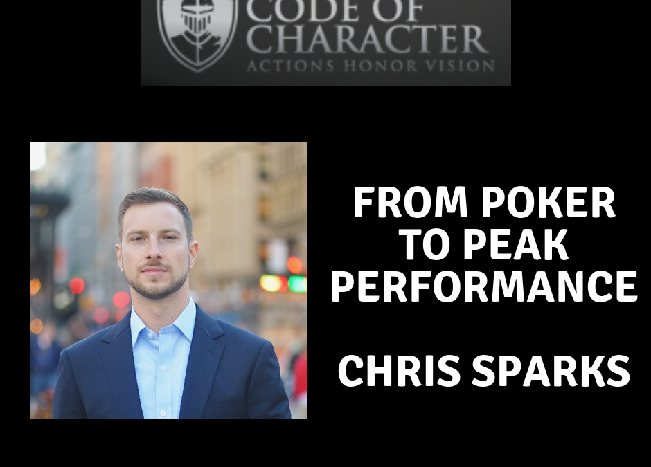 082: From Poker to Peak Performance | Chris Sparks