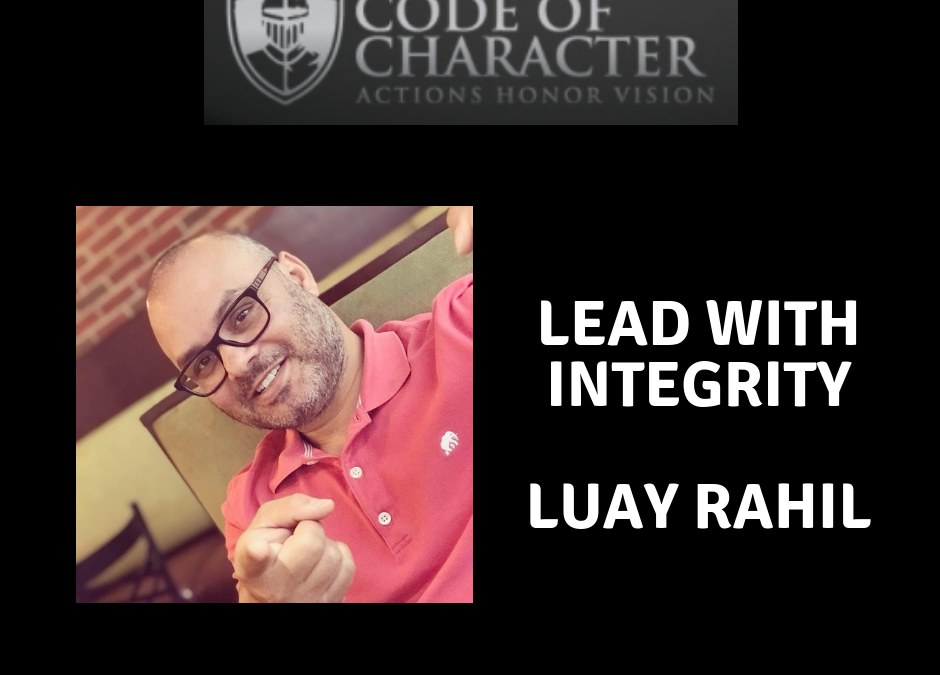 083: Leading With Integrity | Luay Rahil